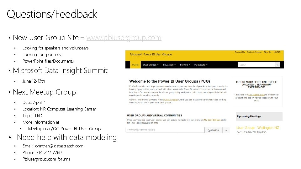 Questions/Feedback Feature • New User Group Site – www. pbiusergroup. com • Looking for