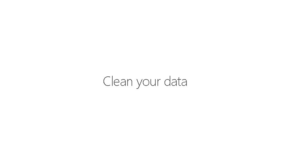 Feature Clean your data