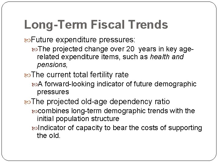 Long-Term Fiscal Trends Future expenditure pressures: The projected change over 20 years in key