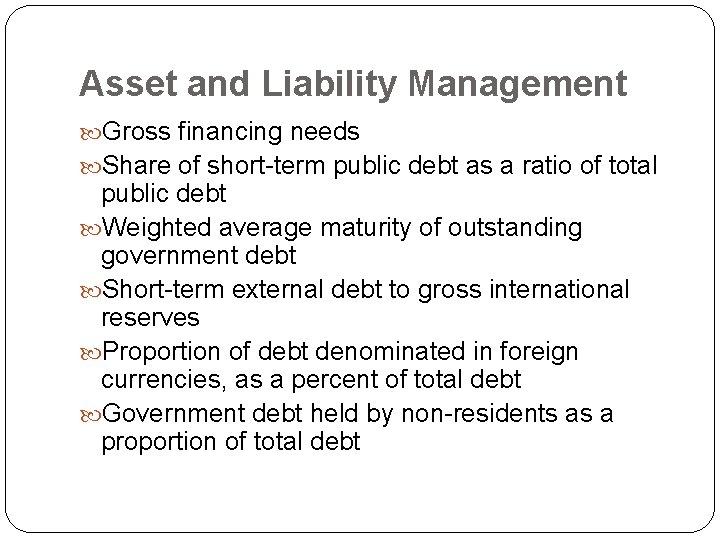 Asset and Liability Management Gross financing needs Share of short-term public debt as a