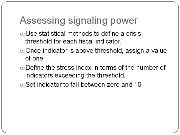 Assessing signaling power Use statistical methods to define a crisis threshold for each fiscal