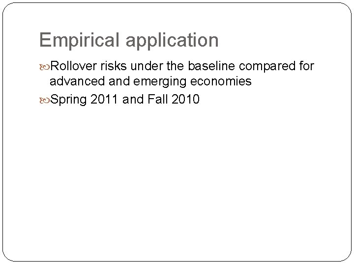Empirical application Rollover risks under the baseline compared for advanced and emerging economies Spring