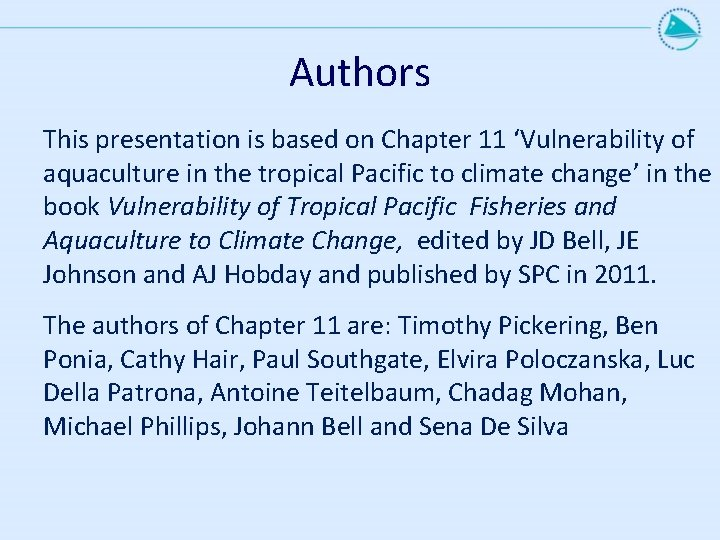 Authors This presentation is based on Chapter 11 'Vulnerability of aquaculture in the tropical