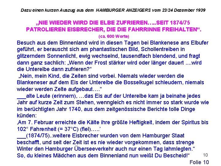 """Dazu einen kurzen Auszug aus dem HAMBURGER ANZEIGERS vom 23/24 Dezember 1939 """"NIE WIEDER"""