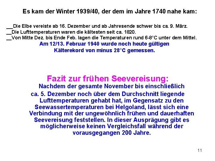 Es kam der Winter 1939/40, der dem im Jahre 1740 nahe kam: __Die