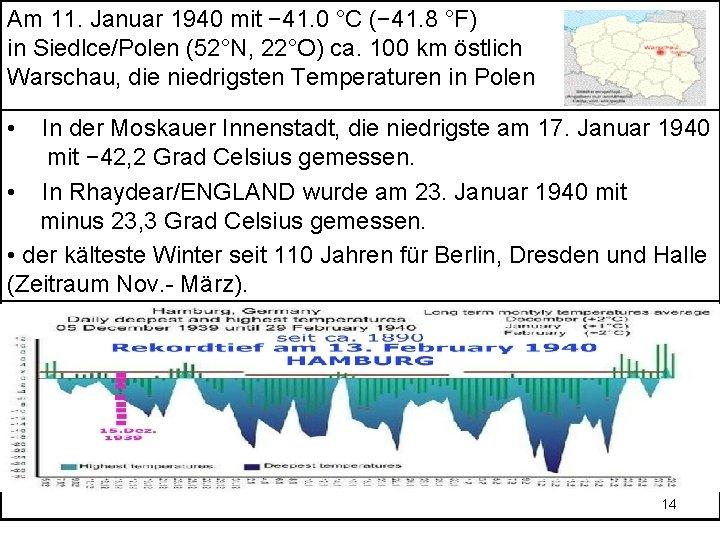 Am 11. Januar 1940 mit − 41. 0 °C (− 41. 8 °F) in