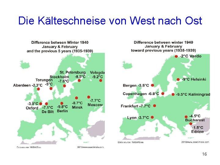 Die Kälteschneise von West nach Ost 16