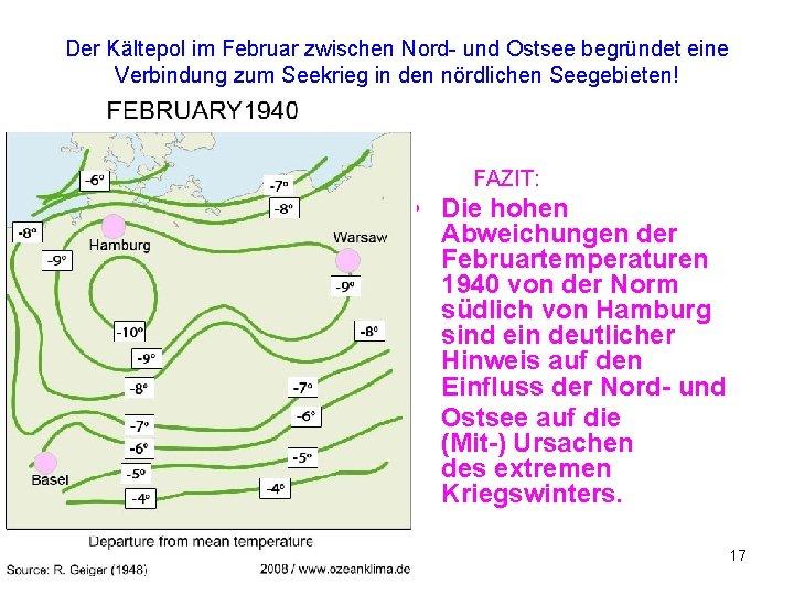 Der Kältepol im Februar zwischen Nord- und Ostsee begründet eine Verbindung zum Seekrieg in