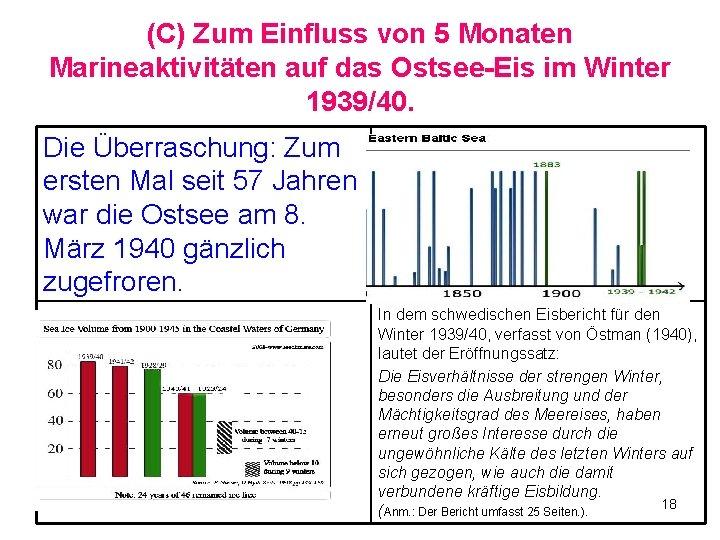 (C) Zum Einfluss von 5 Monaten Marineaktivitäten auf das Ostsee-Eis im Winter 1939/40. Die