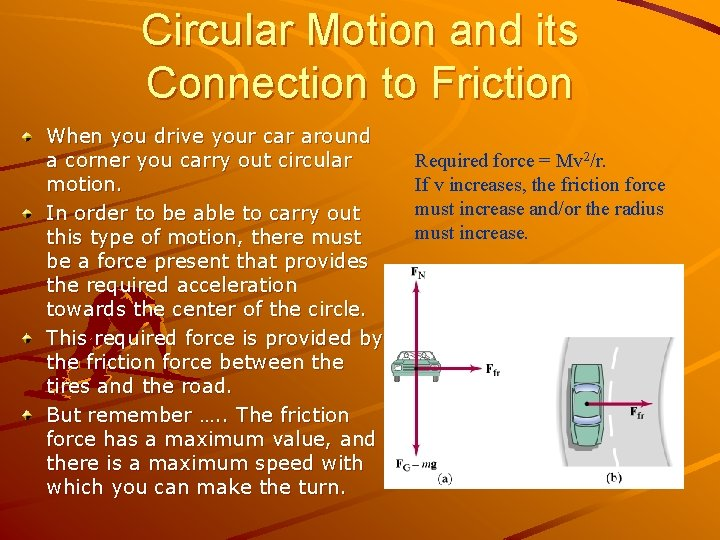Circular Motion and its Connection to Friction When you drive your car around a