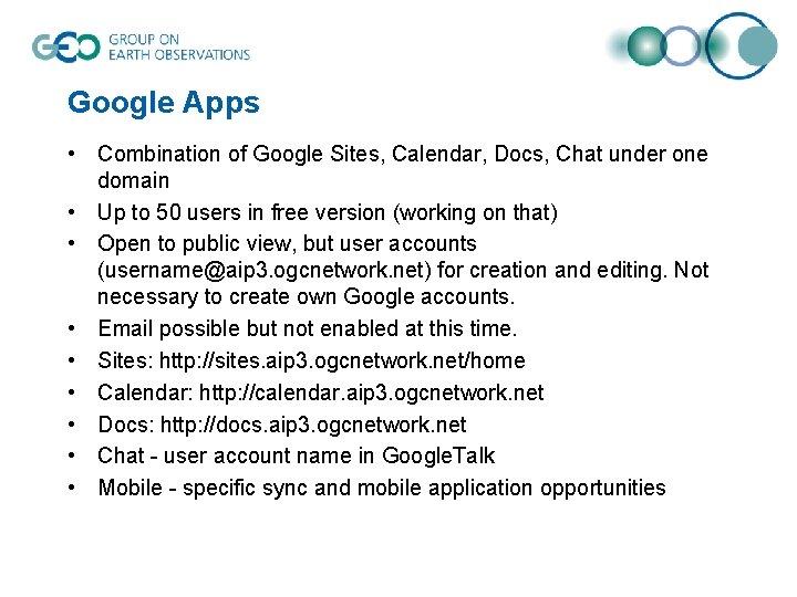 Google Apps • Combination of Google Sites, Calendar, Docs, Chat under one domain •