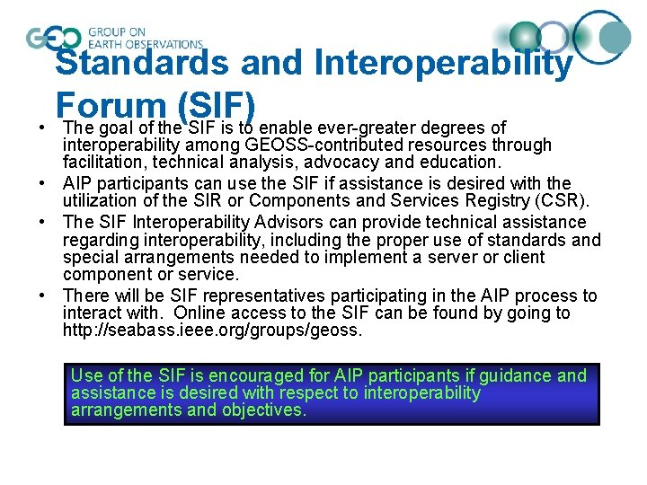 Standards and Interoperability Forum (SIF) • The goal of the SIF is to enable
