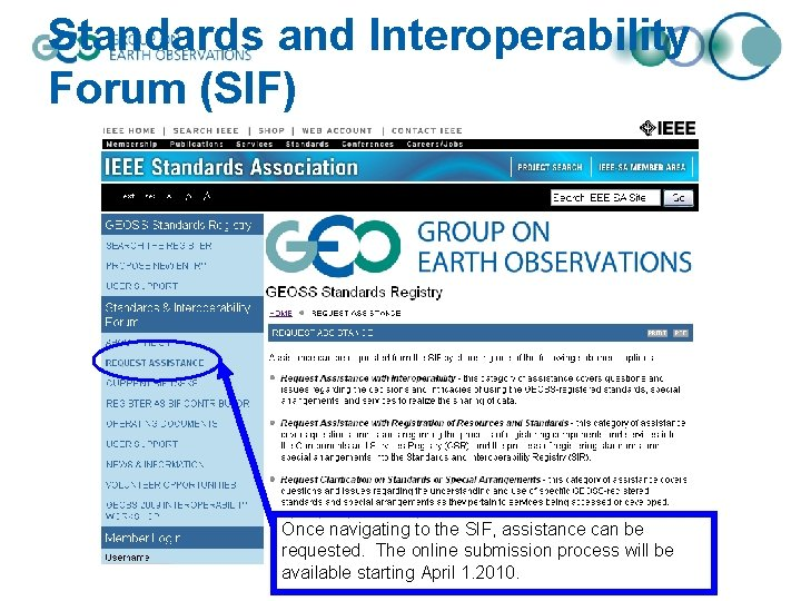 Standards and Interoperability Forum (SIF) Once navigating to the SIF, assistance can be requested.