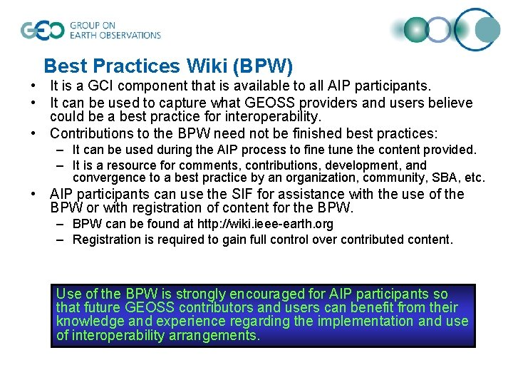 Best Practices Wiki (BPW) • It is a GCI component that is available to