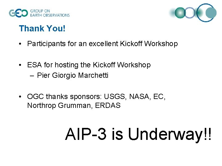 Thank You! • Participants for an excellent Kickoff Workshop • ESA for hosting the