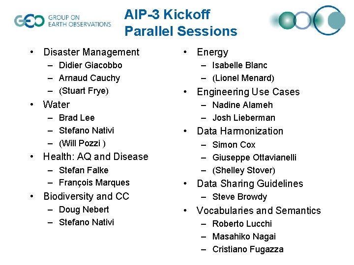 AIP-3 Kickoff Parallel Sessions • Disaster Management – Didier Giacobbo – Arnaud Cauchy –