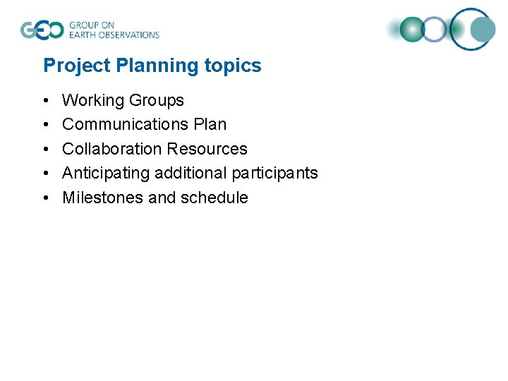 Project Planning topics • • • Working Groups Communications Plan Collaboration Resources Anticipating additional