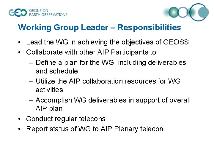 Working Group Leader – Responsibilities • Lead the WG in achieving the objectives of