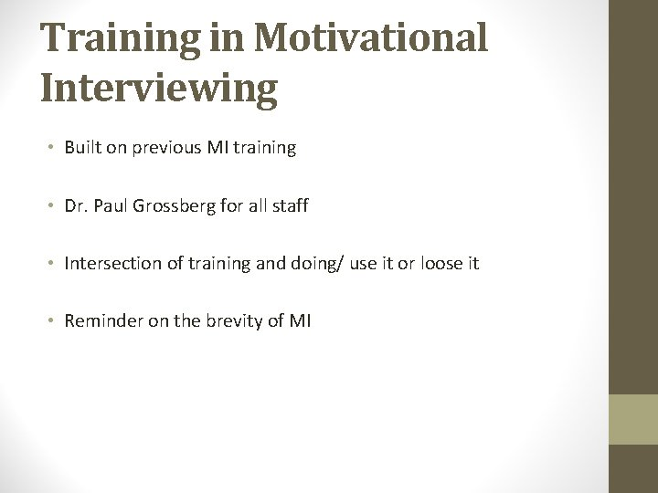 Training in Motivational Interviewing • Built on previous MI training • Dr. Paul Grossberg