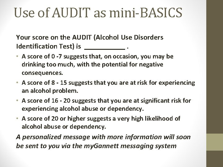 Use of AUDIT as mini-BASICS Your score on the AUDIT (Alcohol Use Disorders Identification