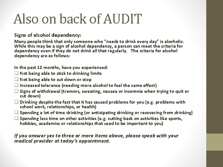 Also on back of AUDIT Signs of alcohol dependency: Many people think that only