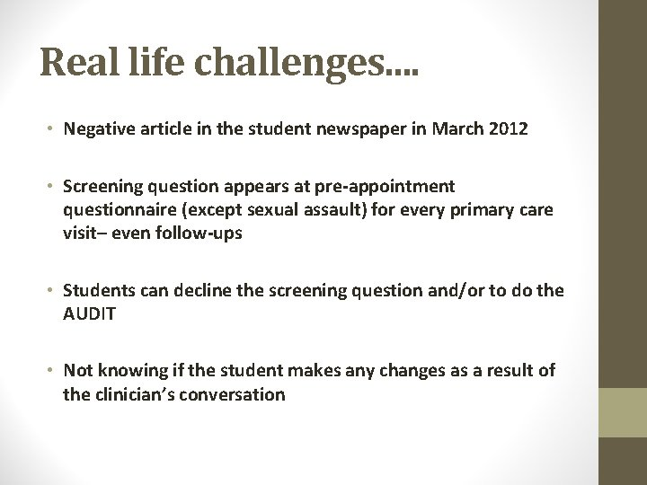 Real life challenges. . • Negative article in the student newspaper in March 2012