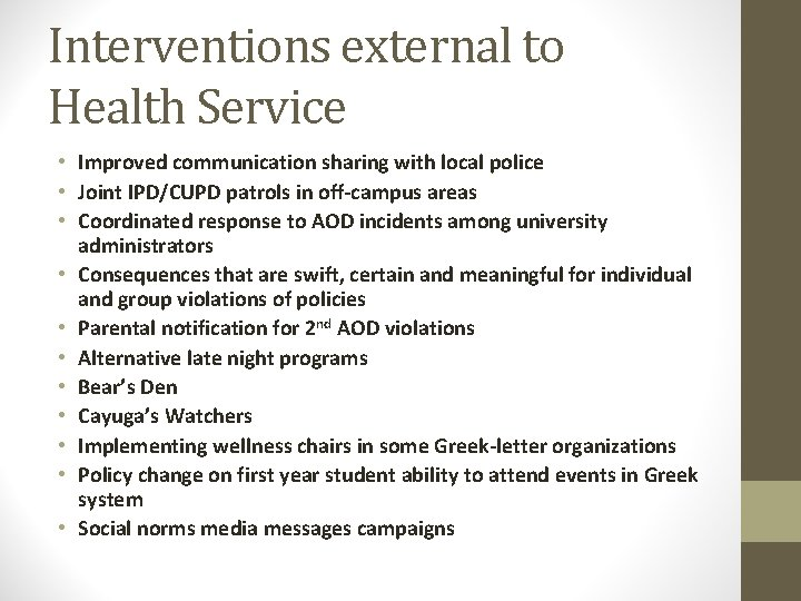 Interventions external to Health Service • Improved communication sharing with local police • Joint
