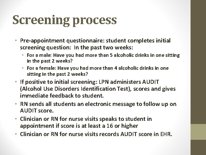 Screening process • Pre-appointment questionnaire: student completes initial screening question: In the past two