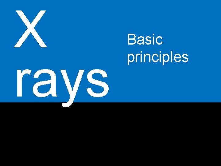 X rays Basic principles Sacco Simone