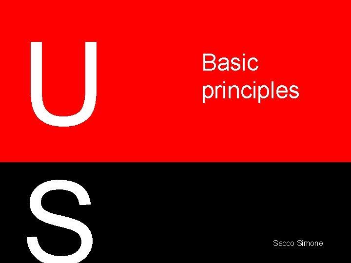 U Basic principles Sacco Simone