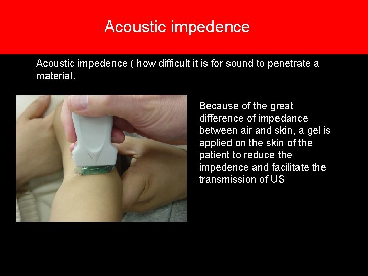 Acoustic impedence ( how difficult it is for sound to penetrate a material. Because
