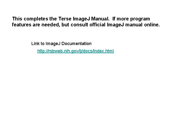 This completes the Terse Image. J Manual. If more program features are needed, but