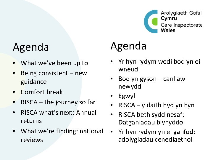 Agenda • What we've been up to • Being consistent – new guidance •