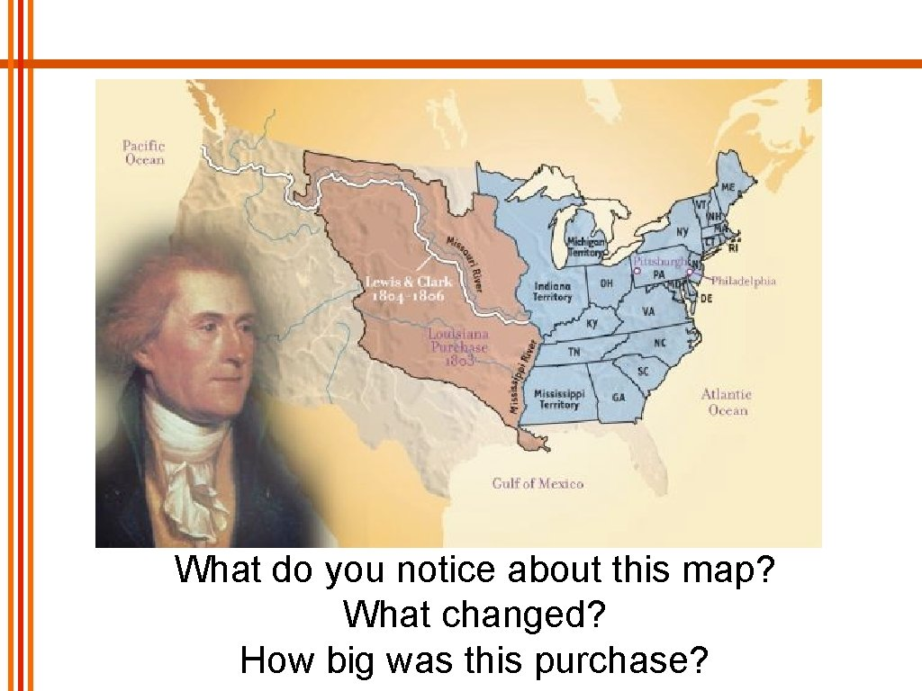 What do you notice about this map? What changed? How big was this purchase?