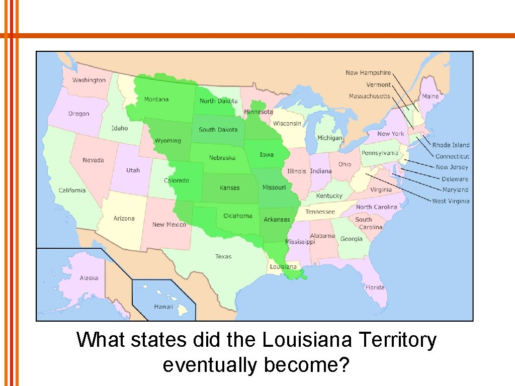 What states did the Louisiana Territory eventually become?