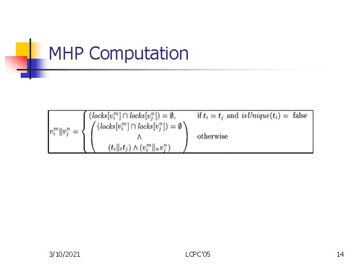 MHP Computation 3/10/2021 LCPC'05 14