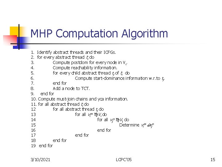 MHP Computation Algorithm 1. Identify abstract threads and their ICFGs. 2. for every abstract