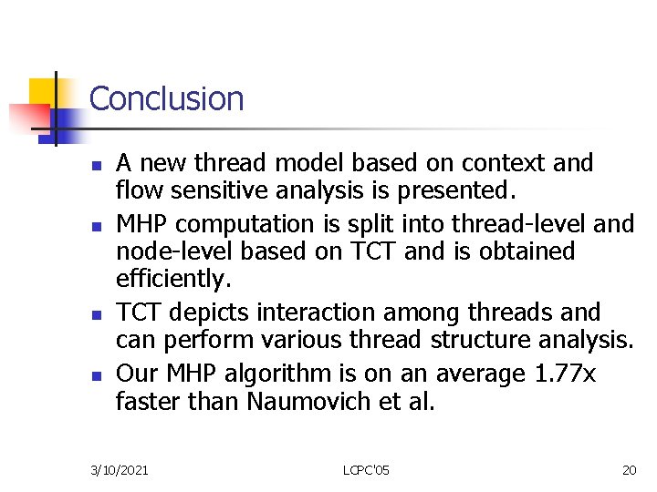 Conclusion n n A new thread model based on context and flow sensitive analysis