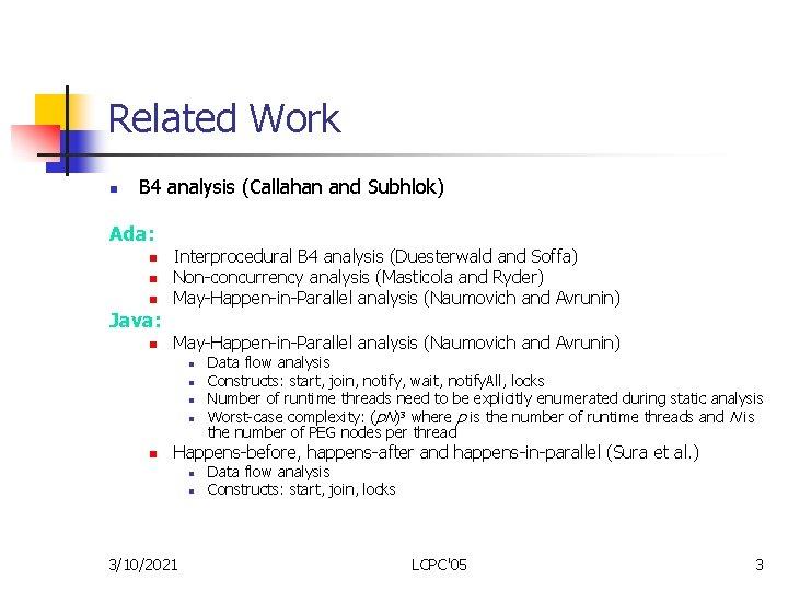 Related Work n B 4 analysis (Callahan and Subhlok) Ada: n n n Java: