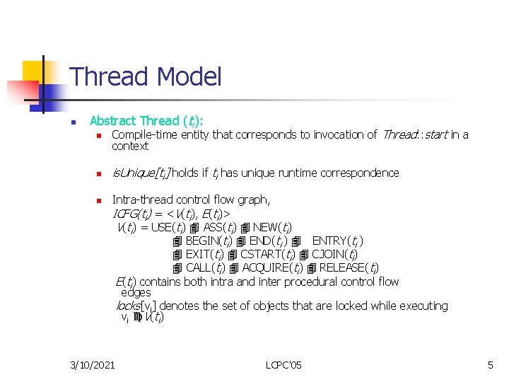 Thread Model n Abstract Thread (ti): n Compile-time entity that corresponds to invocation of