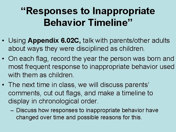 """""""Responses to Inappropriate Behavior Timeline"""" • Using Appendix 6. 02 C, talk with parents/other"""