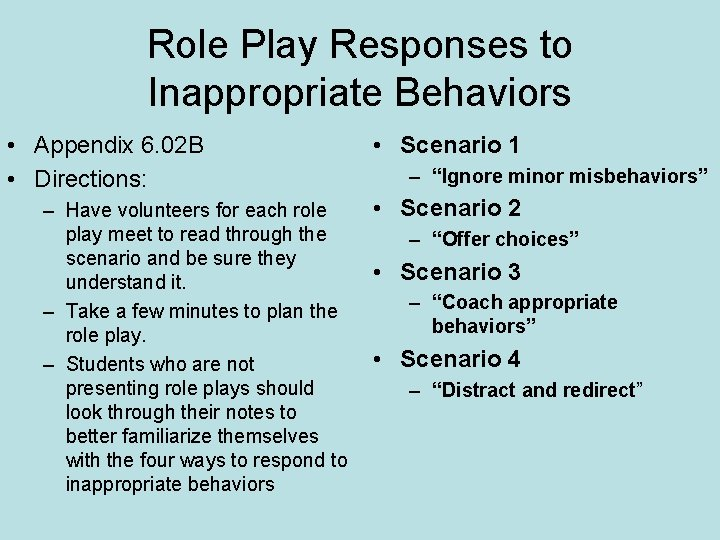 Role Play Responses to Inappropriate Behaviors • Appendix 6. 02 B • Directions: –
