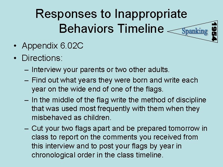 Responses to Inappropriate Behaviors Timeline • Appendix 6. 02 C • Directions: – Interview