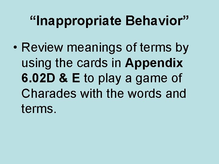 """""""Inappropriate Behavior"""" • Review meanings of terms by using the cards in Appendix 6."""