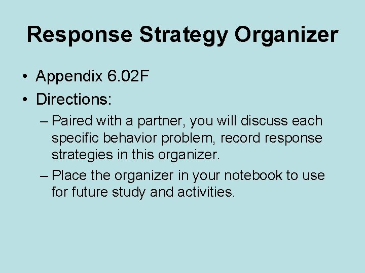 Response Strategy Organizer • Appendix 6. 02 F • Directions: – Paired with a