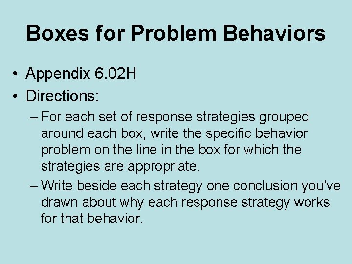 Boxes for Problem Behaviors • Appendix 6. 02 H • Directions: – For each