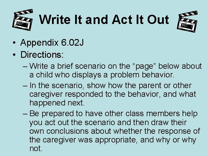 Write It and Act It Out • Appendix 6. 02 J • Directions: –