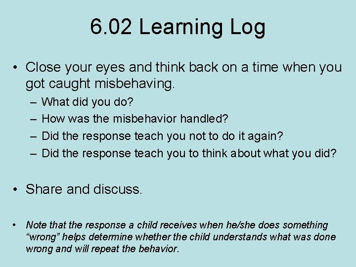6. 02 Learning Log • Close your eyes and think back on a time
