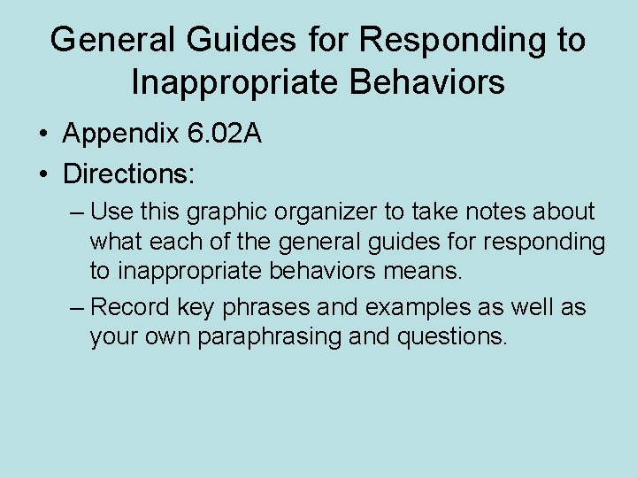 General Guides for Responding to Inappropriate Behaviors • Appendix 6. 02 A • Directions: