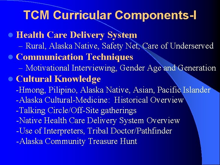 TCM Curricular Components-I l Health Care Delivery System – Rural, Alaska Native, Safety Net,